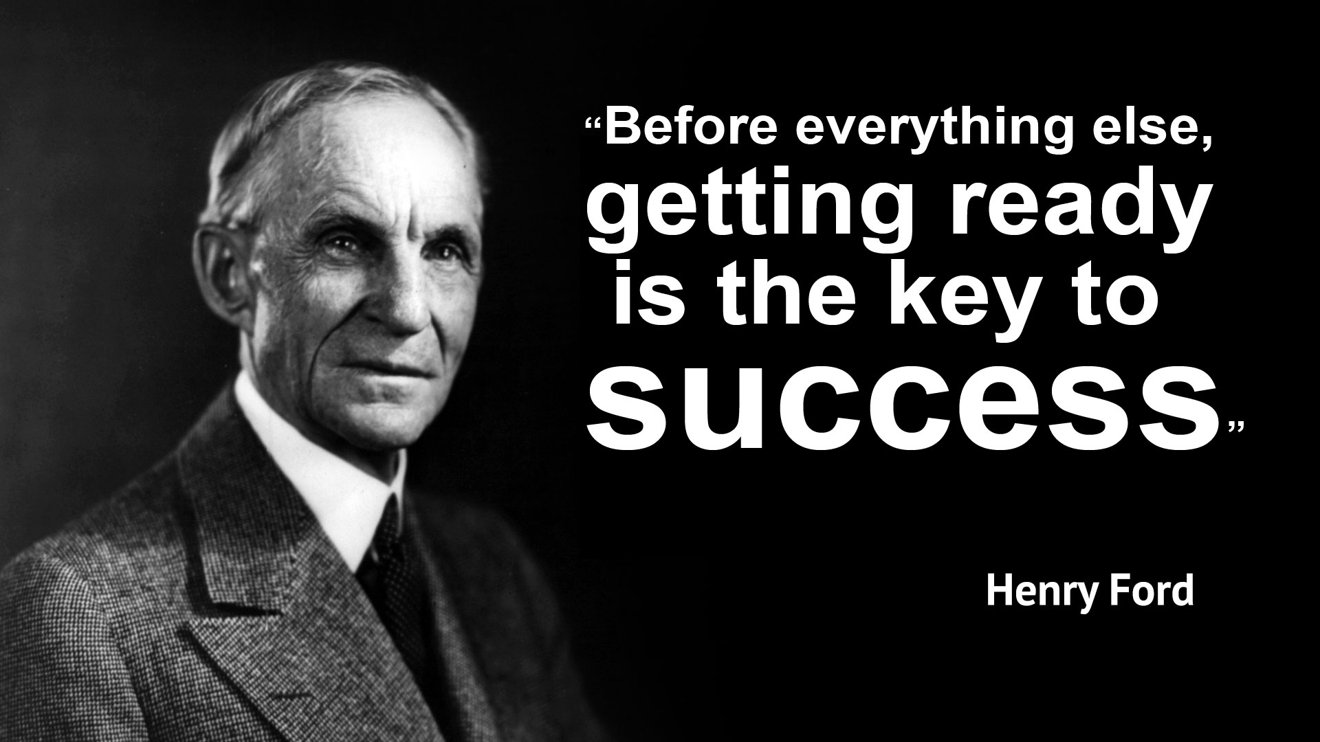 Before everything else, getting ready is the key to success! – Henry ...