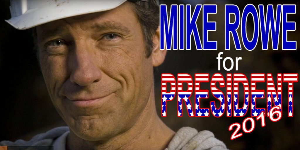 Mike Rowe for President by Chris Doelle