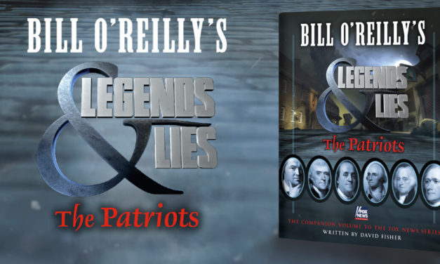 Book Review: Bill O'Reilly's Legends and Lies: The Patriots