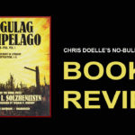 Book Review:  The Gulag Archipelago, 1918-1956: An Experiment in Literary Investigation, Books I-II
