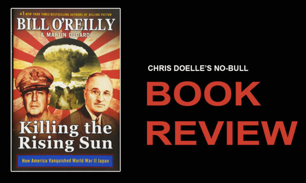 Book Review: Killing the Rising Sun: How America Vanquished World War II Japan