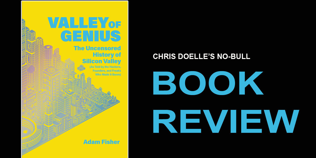 Book Review: Valley of Genuis: The Uncensored History of Silicon Valley