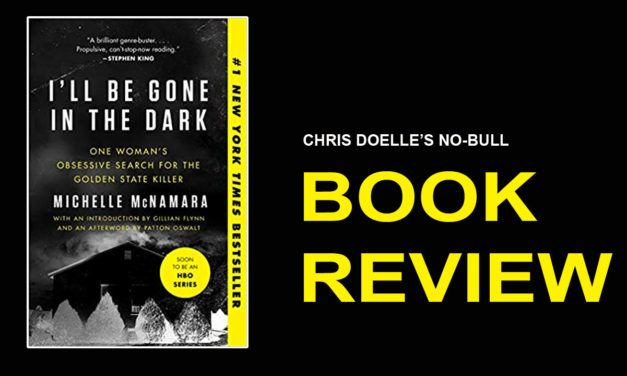 Book Review: I'll Be Gone in the Dark: One Woman's Obsessive Search for the Golden State Killer