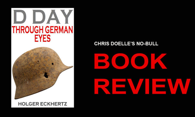 Book Review: D-Day Through German Eyes: The Hidden Story of June 6th 1944