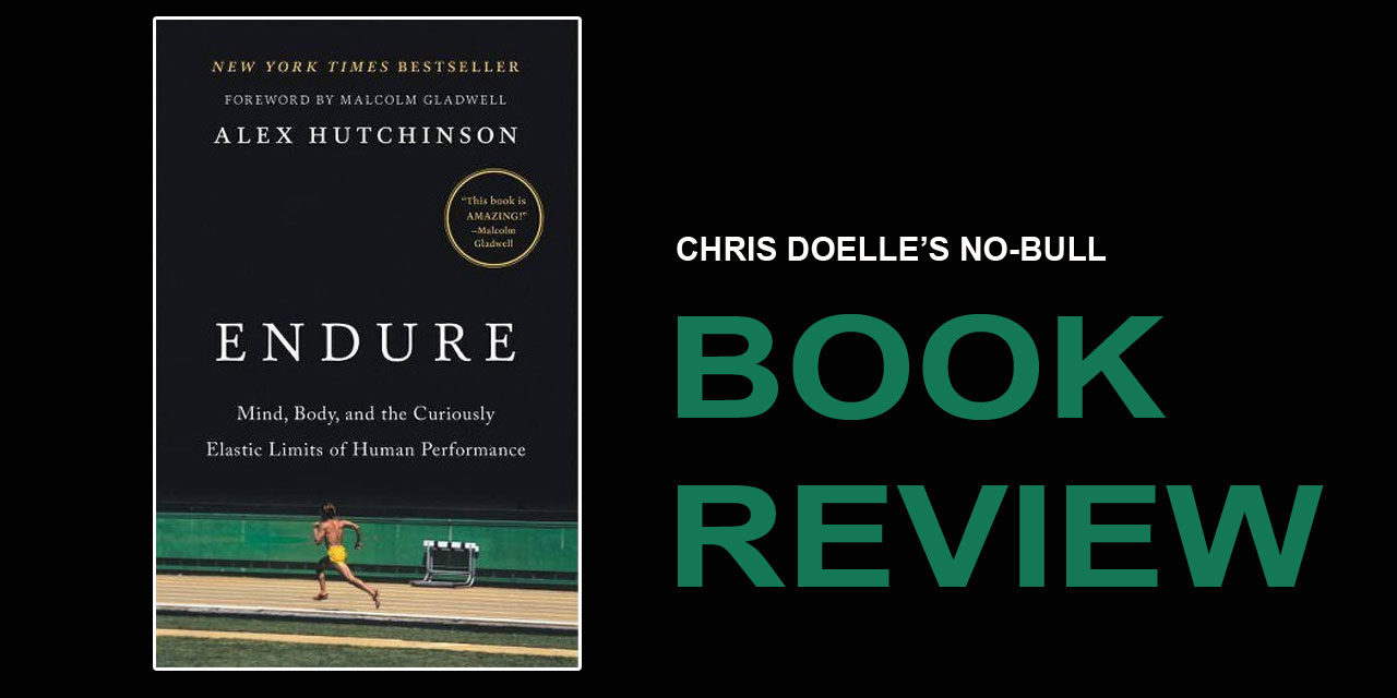 Book Review: Endure: Mind, Body, and the Curiously Elastic Limits of Human Performance