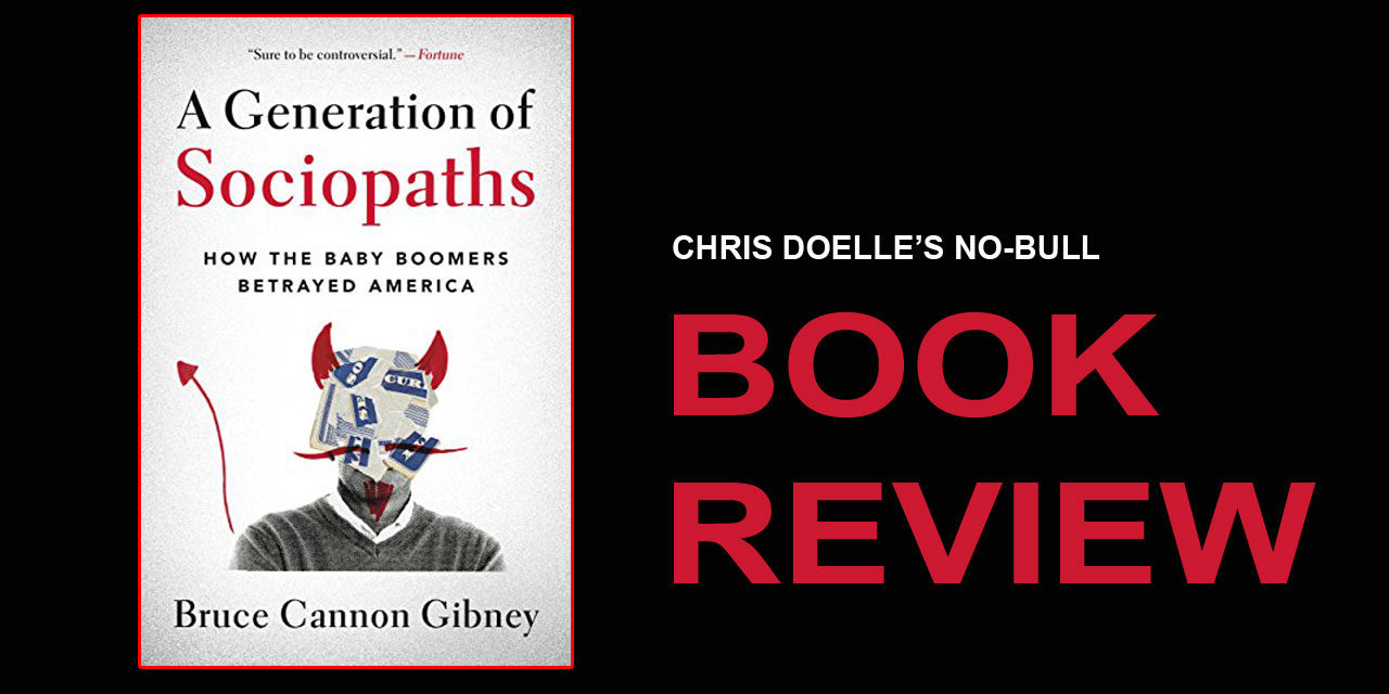 Book Review: A Generation of Sociopaths: How the Baby Boomers Betrayed America