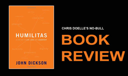 Book Review: Humilitas: A Lost Key to Life, Love, and Leadership